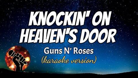 KNOCKIN' ON HEAVEN'S DOOR - GUNS N' ROSES (karaoke version)