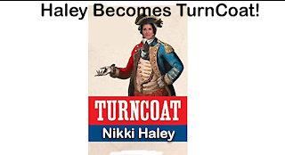 Nikki Haley Turn Coat