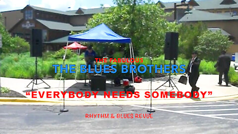 """The Blues Brothers """"Everybody Needs Somebody"""""""