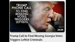 Trump Call to Find Missing Georgia Votes Triggers Leftist Criminals
