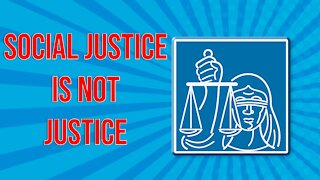 Social Justice is NOT Justice