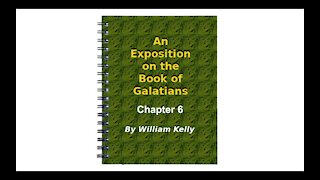 Major NT Works Galatians by William Kelly Chapter 6 Audio Book