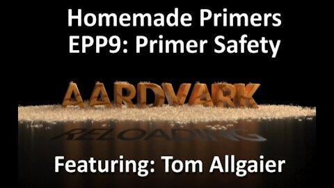 Homemade Primers - EPP 9 - Primer Safety