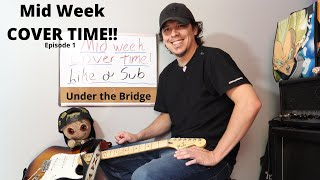 Mid Week Cover Time: Under the Bridge