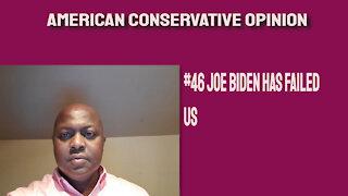 #46 Joe Biden has failed us