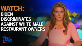 Watch: Biden Discriminates Against White Male Restaurant Owners