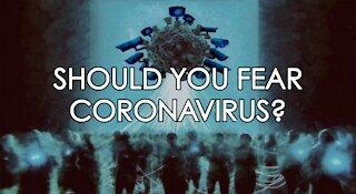 Should You Fear Coronavirus?