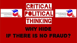 Dominion Voting Fraud Exposed! Why are the Running? THE REAL TRUTH! CRITICAL POLITICAL THINKING