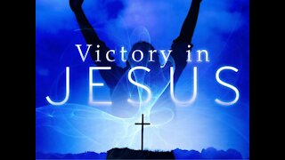 Victory In Jesus Christ!
