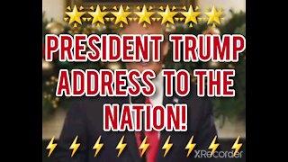 PRESIDENT TRUMP ADDRESS THE NATION!