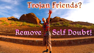 Trojan Friends Manipulating Your Dreams? Remove Self Doubt!