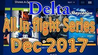 Delta's In flight Series for December 2017 (All series)