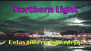 Northern Light Relax till you fall aslepp