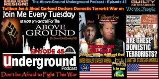 Episode 45 - Taliban Joe and Jihad Garland Declare Domestic Terrorist Holy War on 'We The People'
