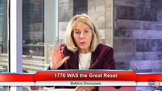 1776 WAS the Great Reset   Debbie Discusses 12.21.20