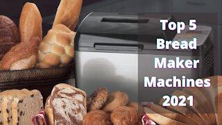 Top 5 Bread Maker Machines 2021