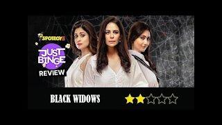 Black Widows Review | Just Binge Review | SpotboyE