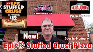 Papa John's® New Epic® Stuffed Crust Pizza   Pizza Review   Joe is Hungry 🍕🍕🧀🧀