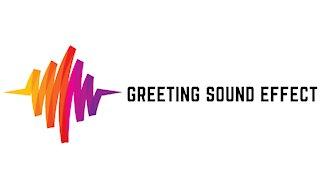 Greeting Sound Effect