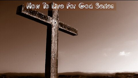 """Sunday 10:30am Worship - 7/11/21 - """"How To Live For God - Learning How To Walk"""""""