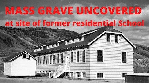 DEEP STATE PLANNING FALSE FLAG AND MASS GRAVE FOUND IN CANADA