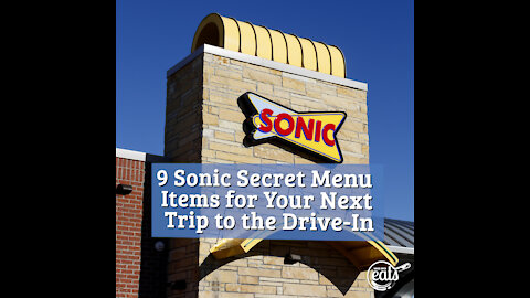 9 Sonic Secret Menu Items for Your Next Trip to the Drive-In