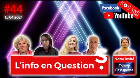 L'info en QuestionS #44 avec Thierry Casasnovas - 15.04.21