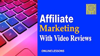 Affiliate Marketing With Video Reviews