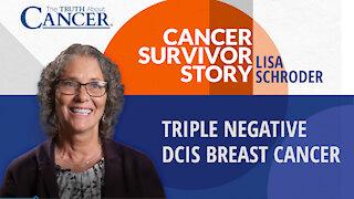Lisa Schroder's Cancer Survivor Story | Triple Negative DCIS Breast Cancer