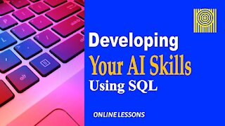 Developing Your AI Skills - Using SQL