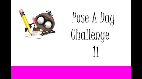 Pose A Day Challenge 11