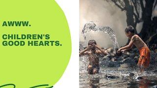 children have a good heart