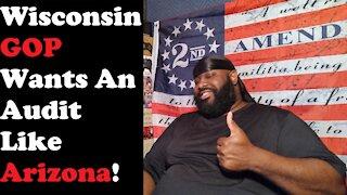 Wisconsin GOP Wants An Audit Like Arizona!