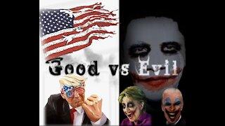 """The Battle GOOD vs EVIL the Movie"""