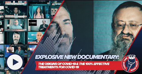 EXPLOSIVE NEW DOCUMENTARY: The Origins of COVID-19 & the 100% Effective Treatments for It