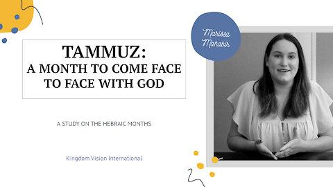 Hebraic Months: Tammuz 5781