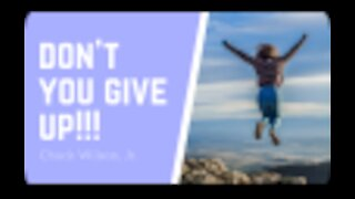 Don't You Give Up!