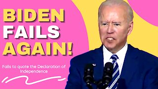 Biden Fails AGAIN - Trying To Cite Declaration of Independence