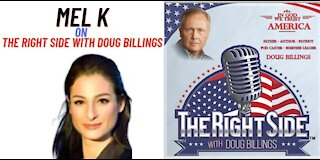 My Interview with Mel K on The Right Side with Doug Billings