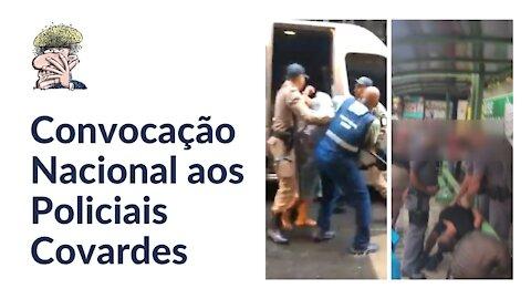 Convocação Nacional aos Policiais Covardes