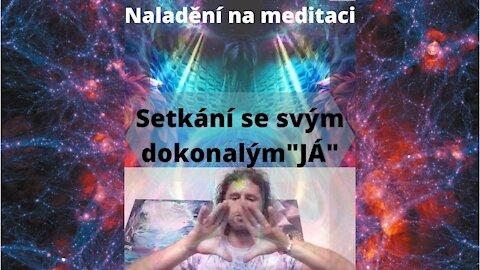 """Úvod k meditaci - setkání se svým dokonalým """"JÁ"""""""