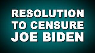 Resolution to Censure Joe Biden