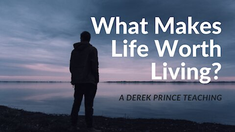 What Makes Life Worth Living?