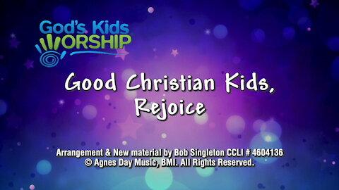 Kids Christmas - Good Christian Kids, Rejoice