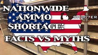 NATIONWIDE AMMO SHORTAGE: FACTS VS MYTHS - SH007ER