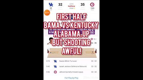 FIRST HALF BAMA VS KENTUCKY AWFUL SHOOTING !