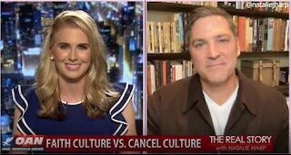The Real Story - OANN Faith Culture vs. Cancel Culture with Ken Harrison