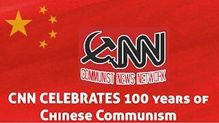 CNN Celebrates 100 Years of Communist China