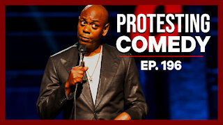 Protesting Comedy | Ep. 196