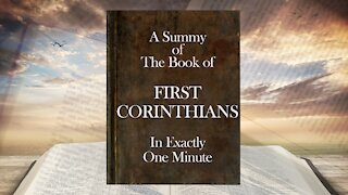 The Minute Bible - First Corinthians In One Minute